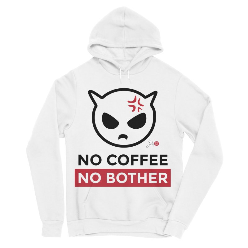 No Coffee, No Bother Men's Sponge Fleece Pullover Hoody by Designs by Billy Wan