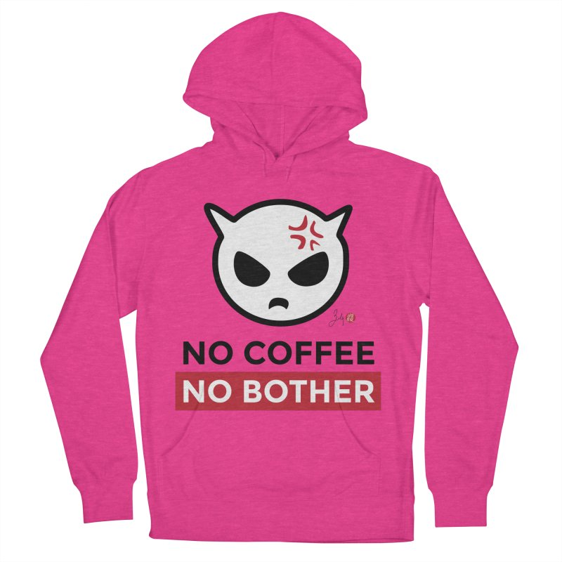 No Coffee, No Bother Men's French Terry Pullover Hoody by Designs by Billy Wan