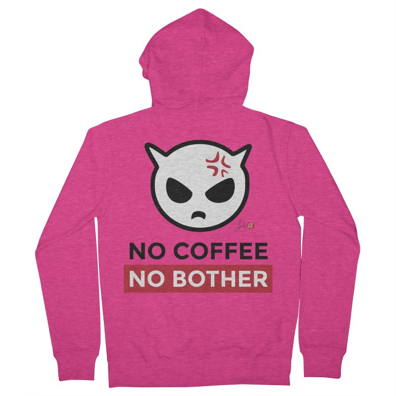 No Coffee, No Bother Women's French Terry Zip-Up Hoody by Designs by Billy Wan