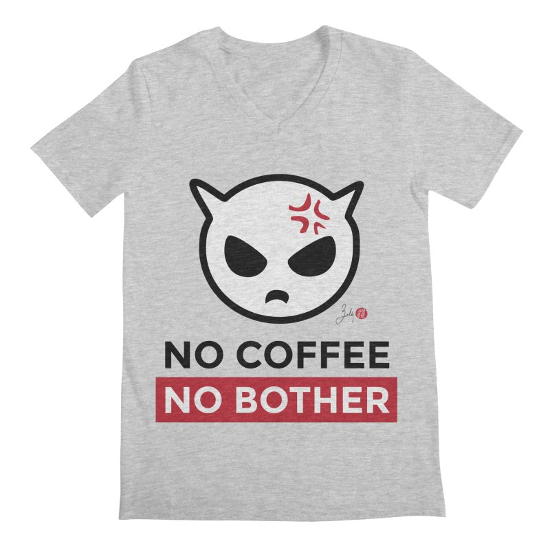 No Coffee, No Bother Men's Regular V-Neck by Designs by Billy Wan