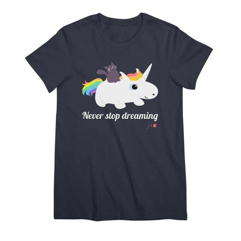 Never Stop Dreaming Women's Premium T-Shirt by Designs by Billy Wan