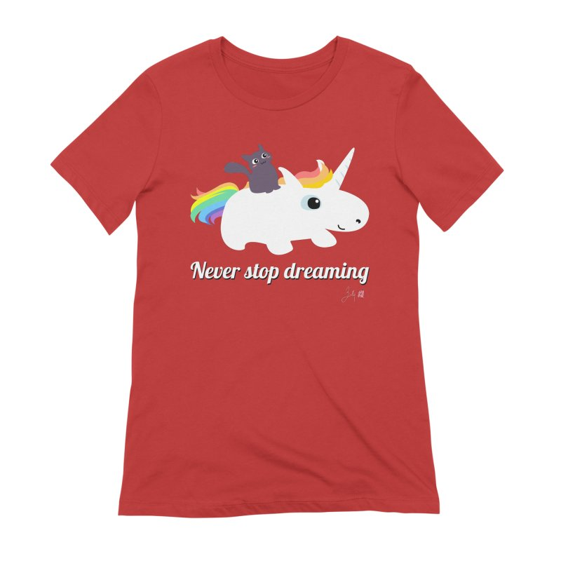 Never Stop Dreaming Women's Extra Soft T-Shirt by Designs by Billy Wan