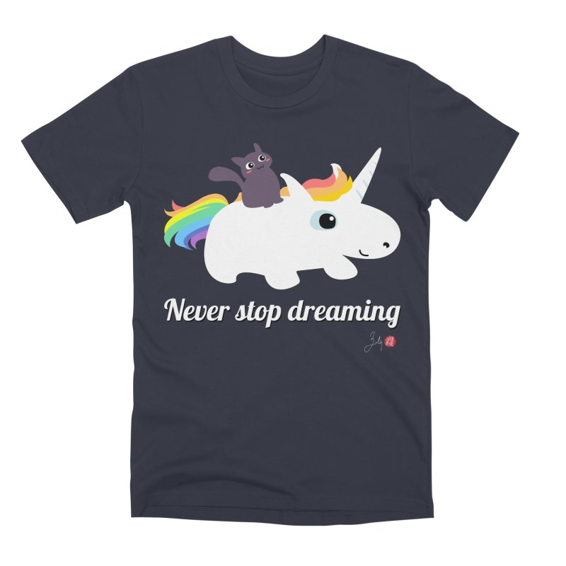 Never Stop Dreaming Men's Premium T-Shirt by Designs by Billy Wan
