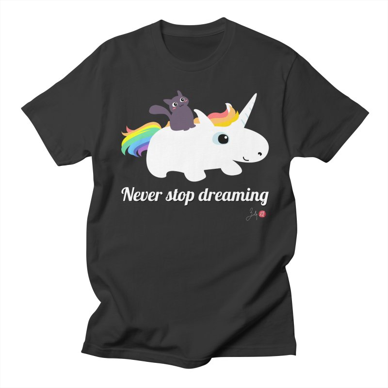 Never Stop Dreaming Women's Regular Unisex T-Shirt by Designs by Billy Wan