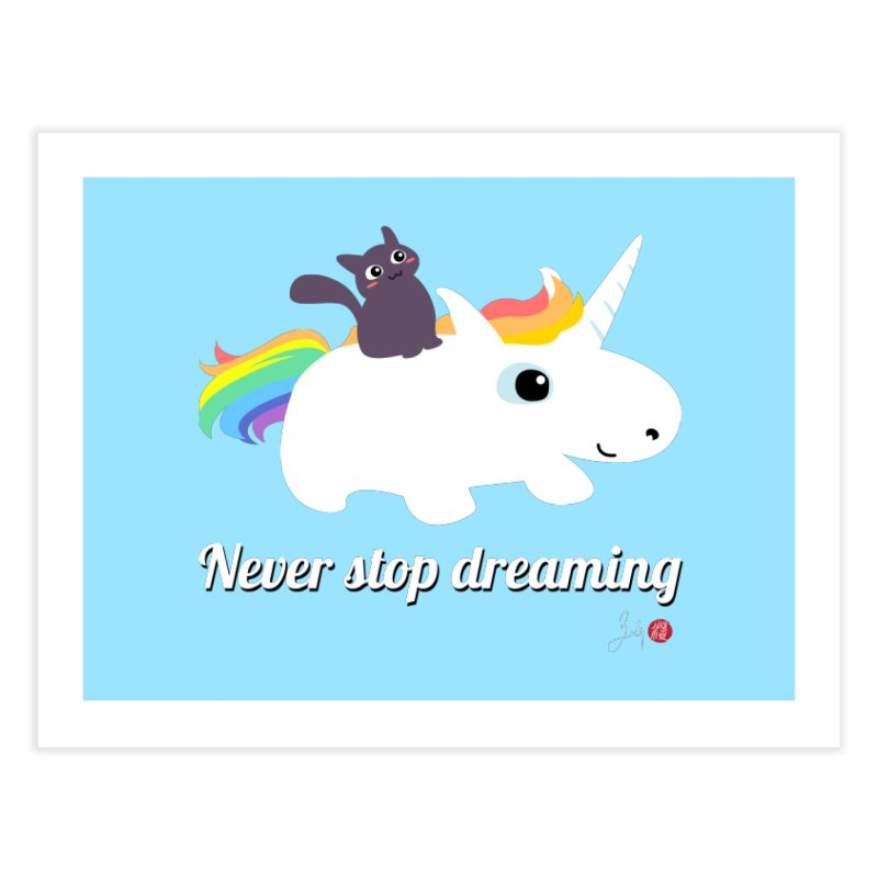 Never Stop Dreaming Home Fine Art Print by Designs by Billy Wan