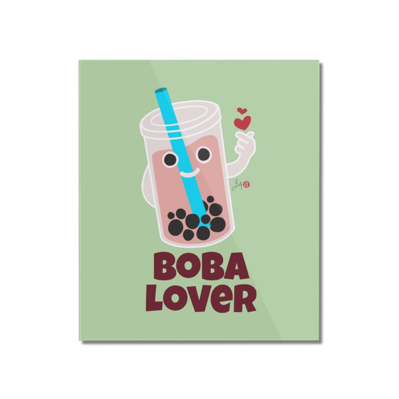 Boba Lover Home Mounted Acrylic Print by Designs by Billy Wan