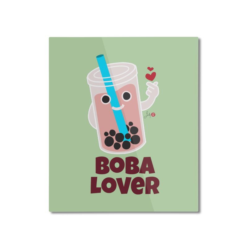 Boba Lover Home Mounted Aluminum Print by Designs by Billy Wan