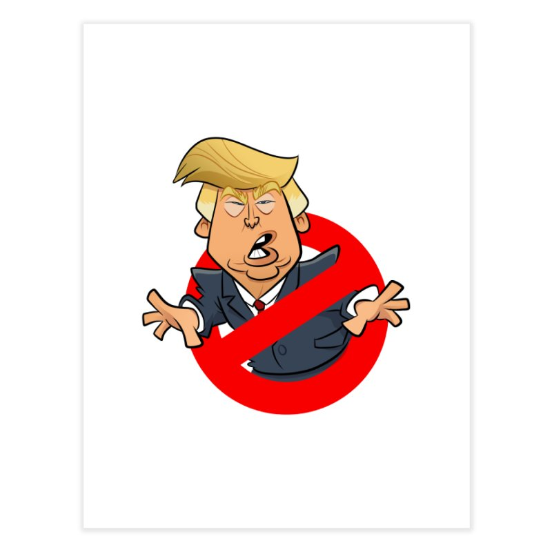 Trump Busters Home Fine Art Print by binarygod's Artist Shop