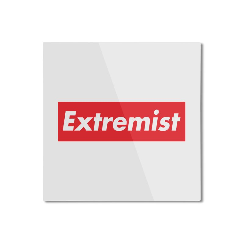 Extremist Home Mounted Aluminum Print by binarygod's Artist Shop