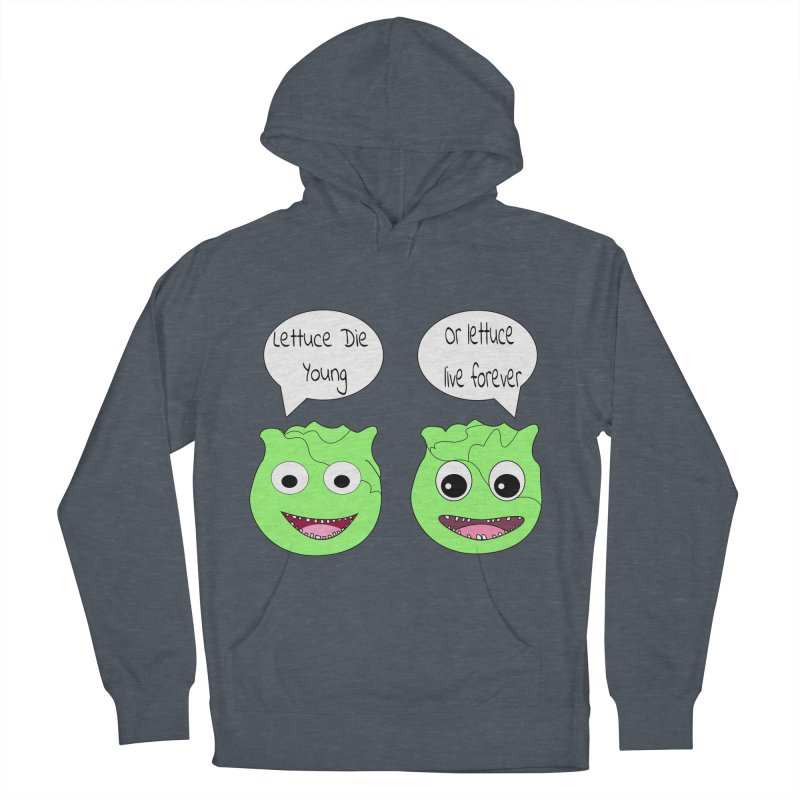 Forever Lettuce (Misheard Song Lyric)  Men's French Terry Pullover Hoody by Birchmark