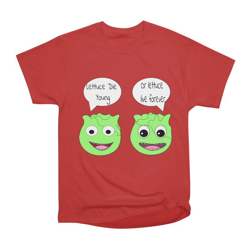 Forever Lettuce (Misheard Song Lyric)  Women's Heavyweight Unisex T-Shirt by Birchmark