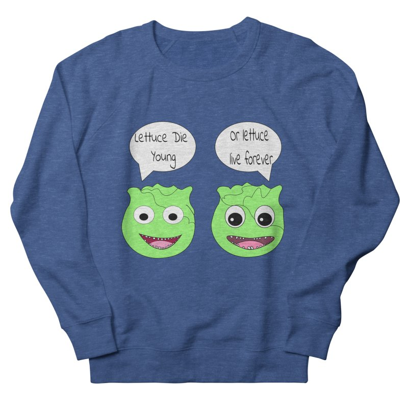 Forever Lettuce (Misheard Song Lyric)  Women's Sweatshirt by Birchmark