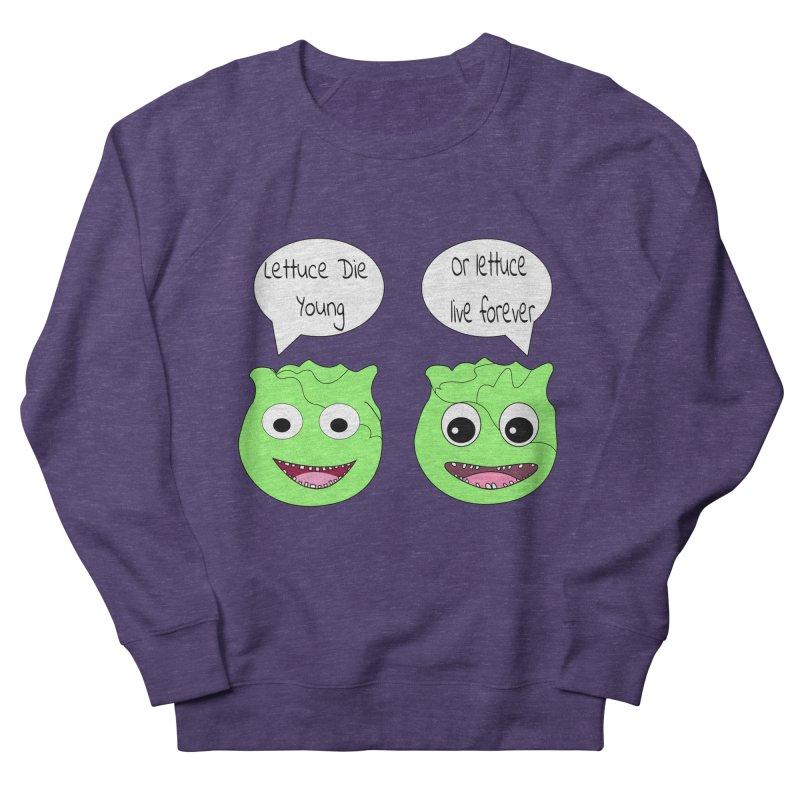 Forever Lettuce (Misheard Song Lyric)  Women's French Terry Sweatshirt by Birchmark