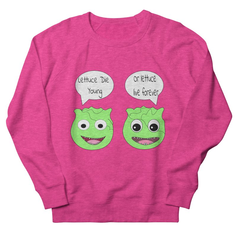Forever Lettuce (Misheard Song Lyric)  Women's Sweatshirt by Birchmark
