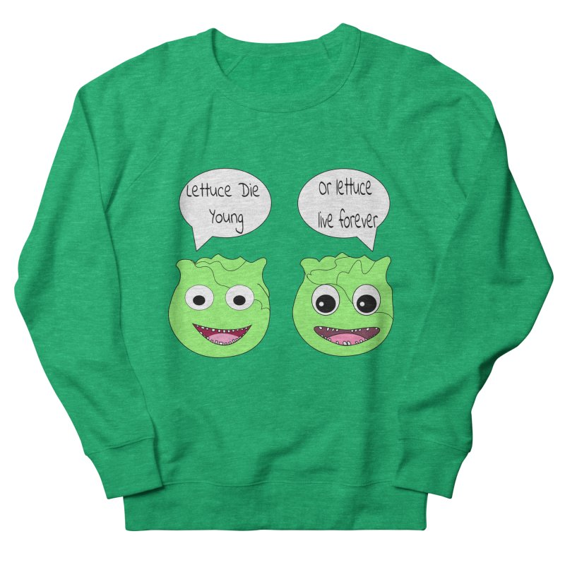 Forever Lettuce (Misheard Song Lyric)  Men's Sweatshirt by Birchmark