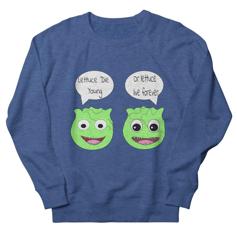 Forever Lettuce (Misheard Song Lyric)  Men's French Terry Sweatshirt by Birchmark