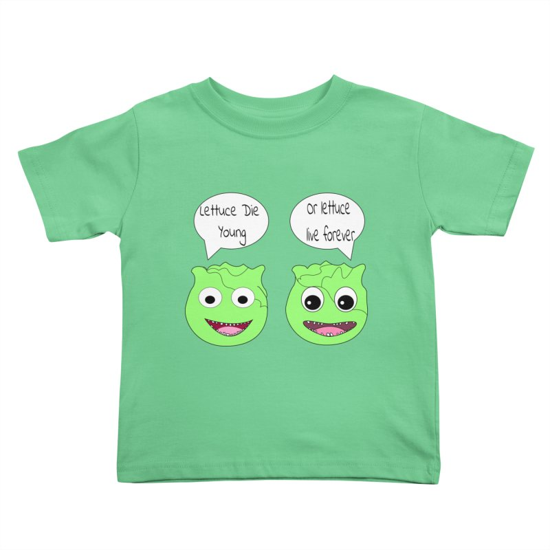 Forever Lettuce (Misheard Song Lyric)  Kids Toddler T-Shirt by Birchmark