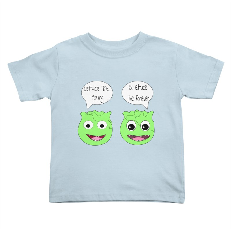 Forever Lettuce (Misheard Song Lyric)  Kids Toddler T-Shirt by Birchmark