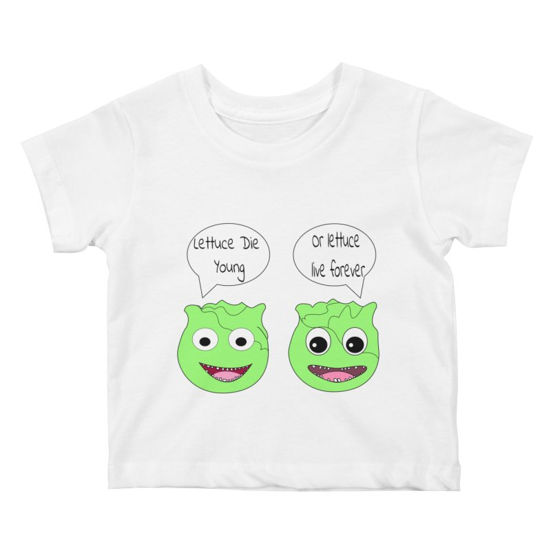 Forever Lettuce (Misheard Song Lyric)  Kids Baby T-Shirt by Birchmark