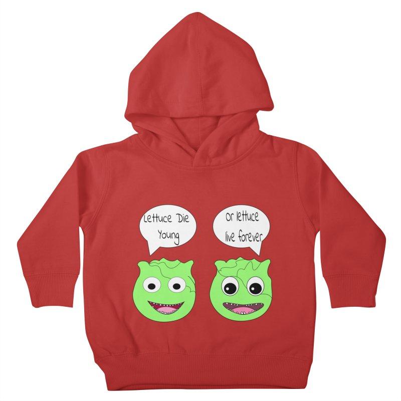 Forever Lettuce (Misheard Song Lyric)  Kids Toddler Pullover Hoody by Birchmark