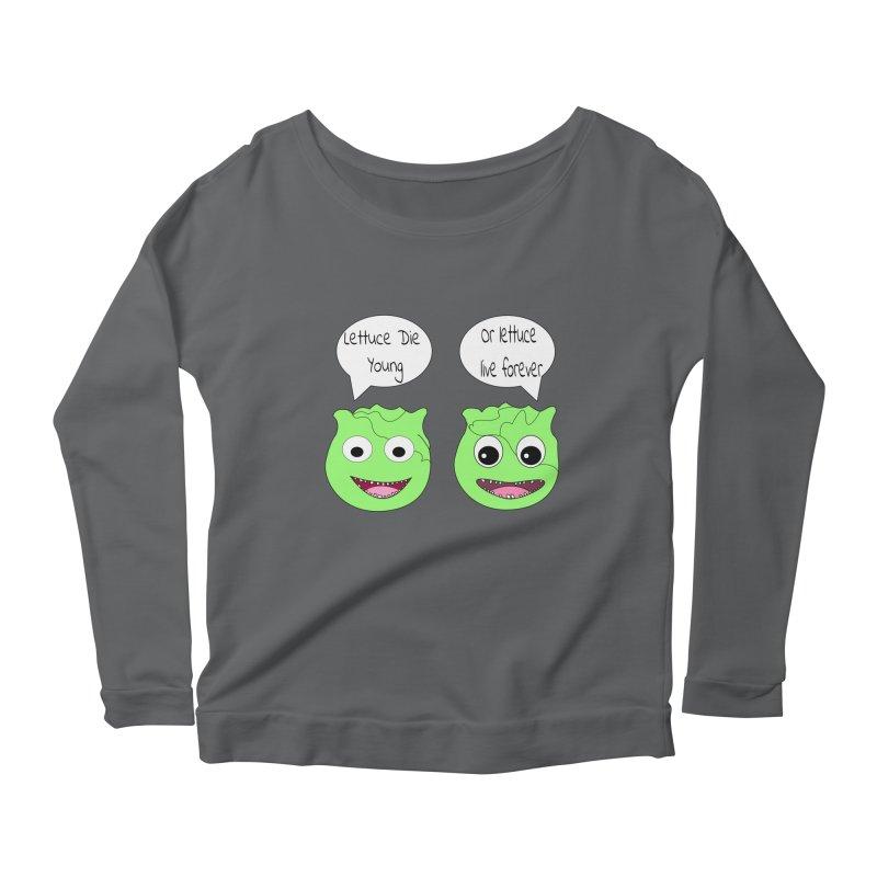 Forever Lettuce (Misheard Song Lyric)  Women's Longsleeve T-Shirt by Birchmark
