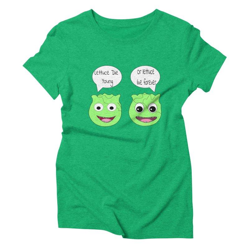 Forever Lettuce (Misheard Song Lyric)  Women's Triblend T-Shirt by Birchmark