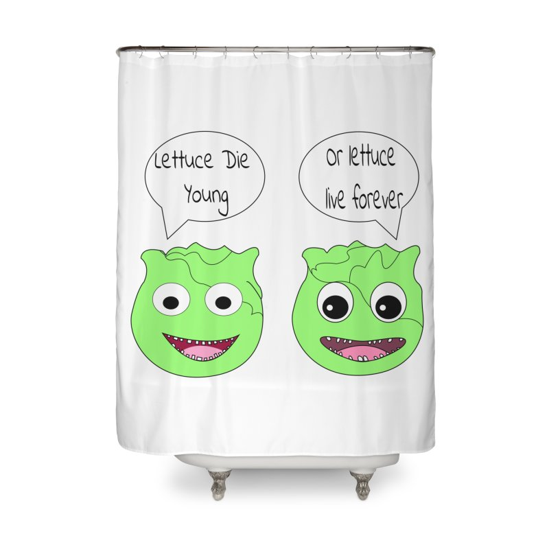 Forever Lettuce (Misheard Song Lyric)  Home Shower Curtain by Birchmark