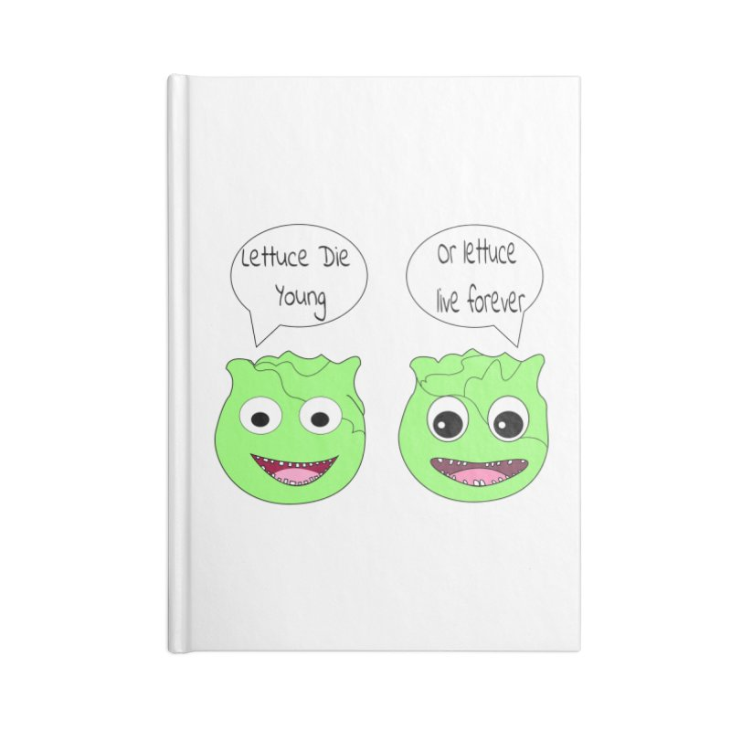 Forever Lettuce (Misheard Song Lyric)  Accessories Lined Journal Notebook by Birchmark