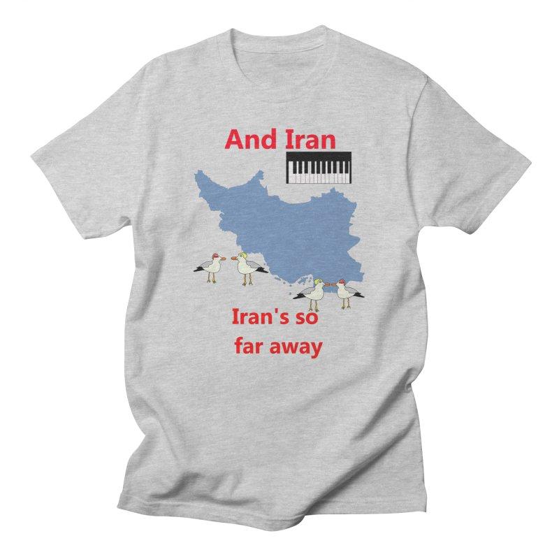 Misheard Song Lyric - IRAN Men's T-Shirt by Birchmark