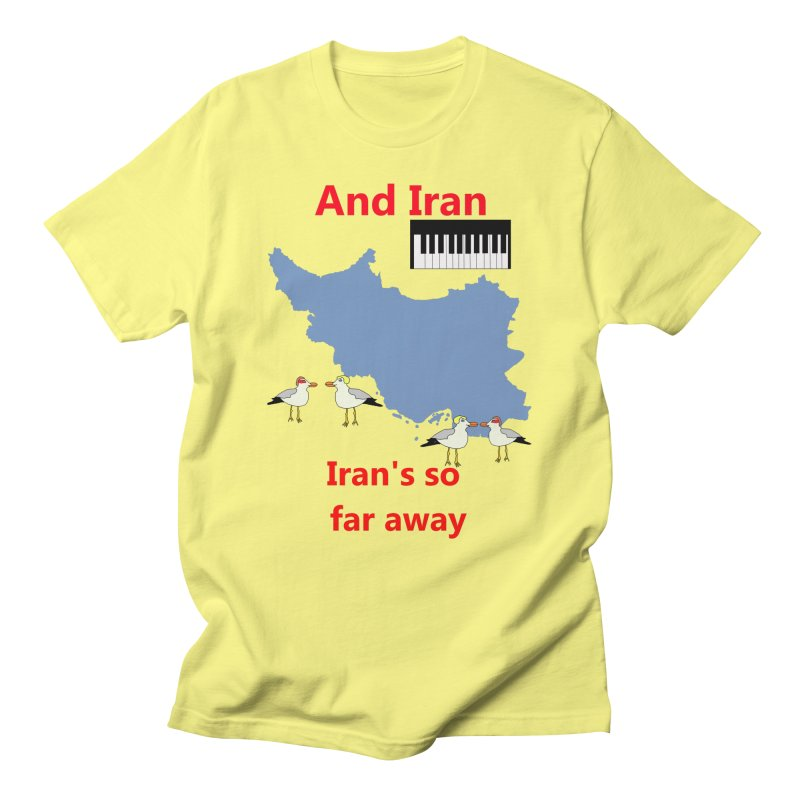Misheard Song Lyric - IRAN Men's T-Shirt by Birchmark