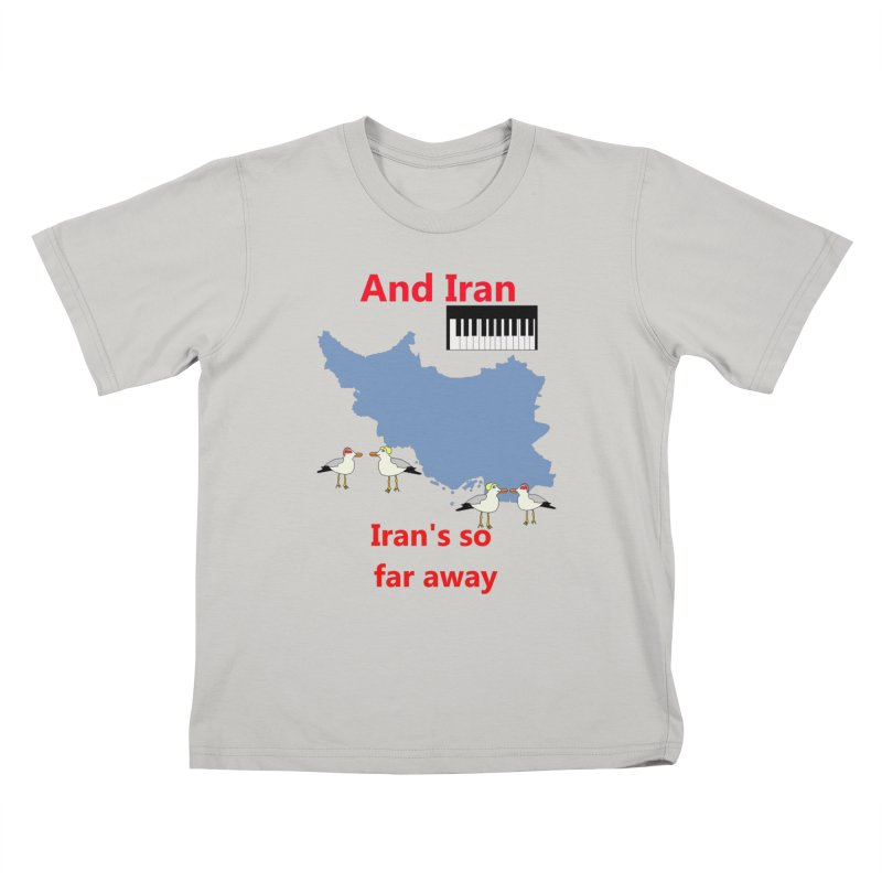 Misheard Song Lyric - IRAN Kids T-Shirt by Birchmark