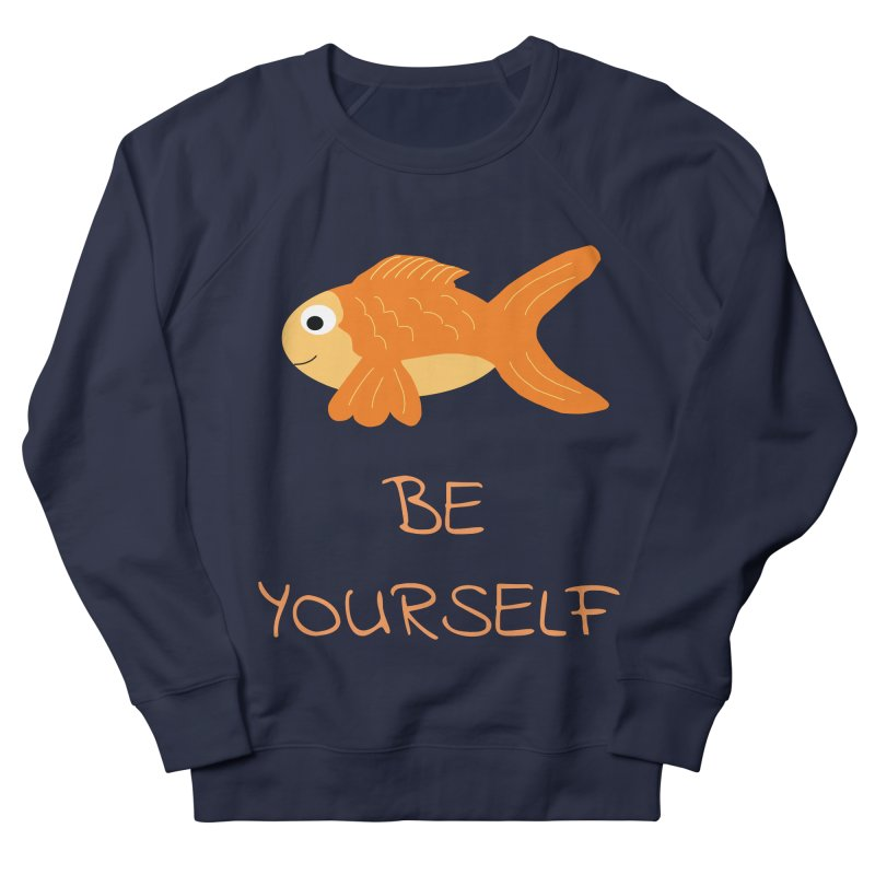 The Be Yourself Fish Women's French Terry Sweatshirt by Birchmark