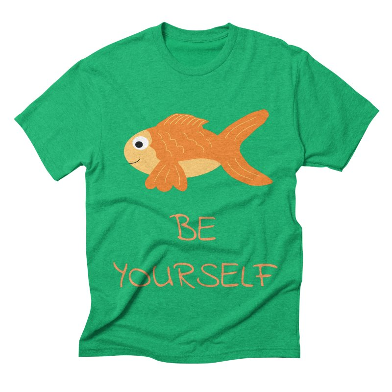 The Be Yourself Fish Men's Triblend T-Shirt by Birchmark