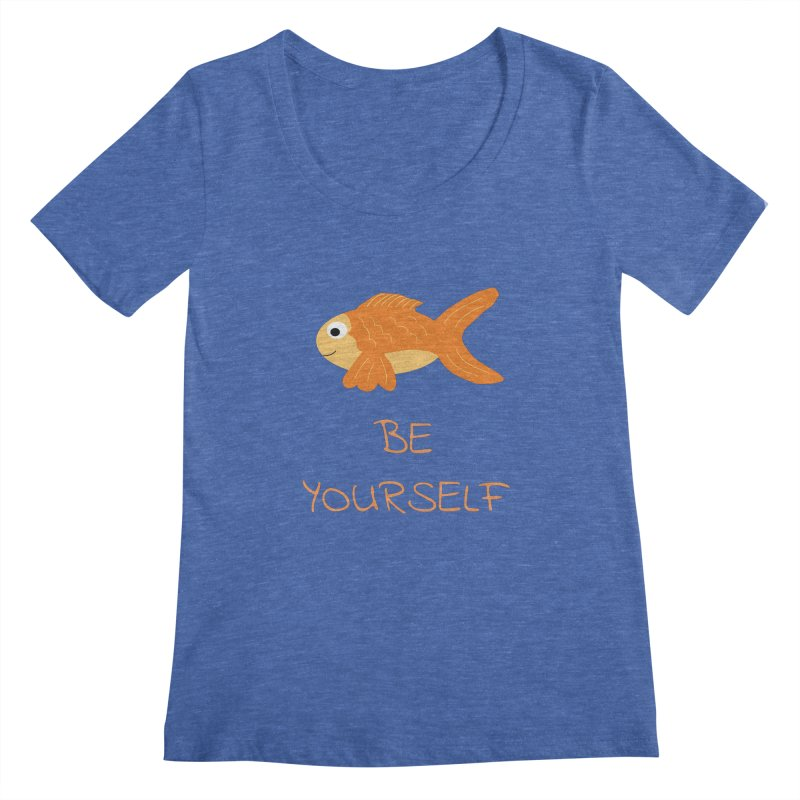 The Be Yourself Fish Women's Regular Scoop Neck by Birchmark