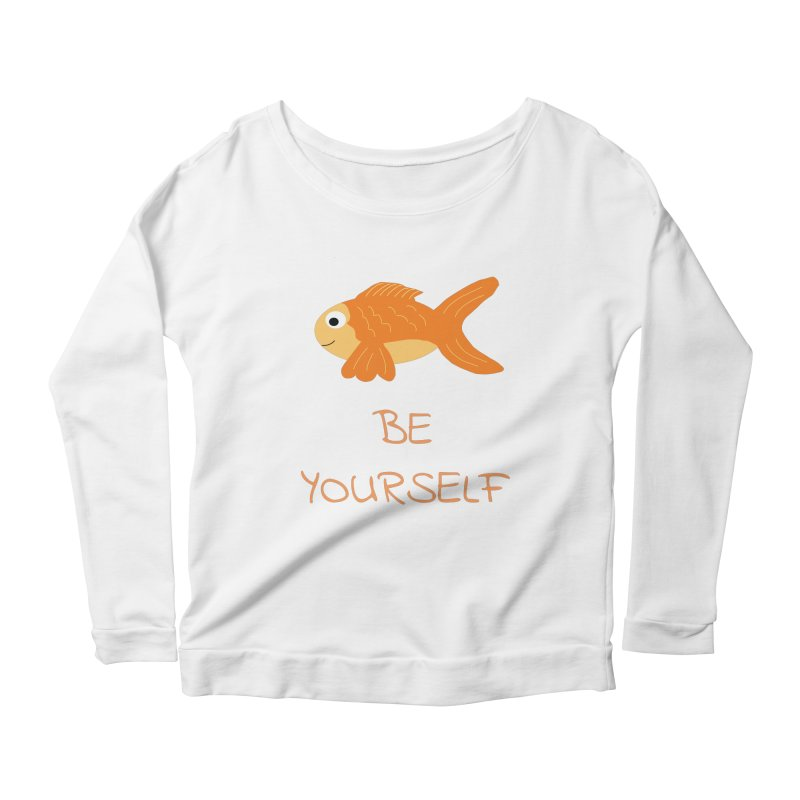 The Be Yourself Fish Women's Longsleeve Scoopneck  by Birchmark