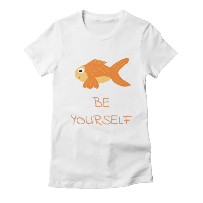 The Be Yourself Fish Women's Fitted T-Shirt by Birchmark