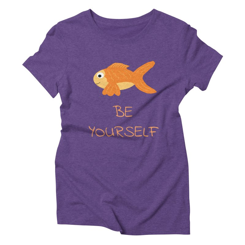 The Be Yourself Fish Women's Triblend T-Shirt by Birchmark