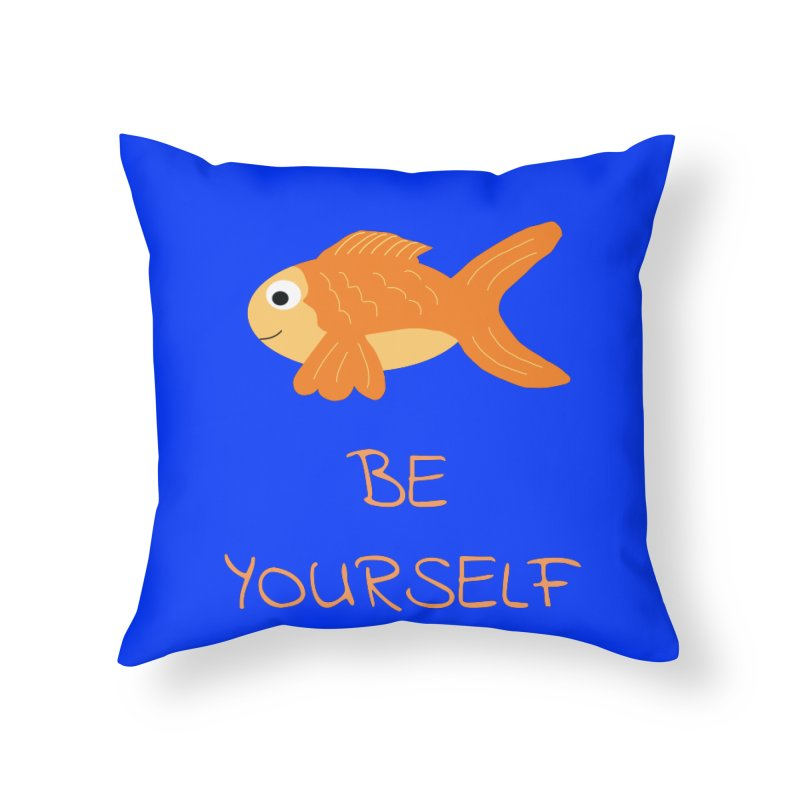 The Be Yourself Fish Home Throw Pillow by Birchmark