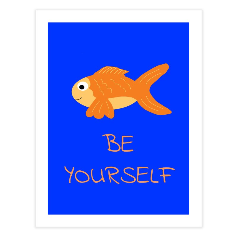 The Be Yourself Fish Home Fine Art Print by Birchmark