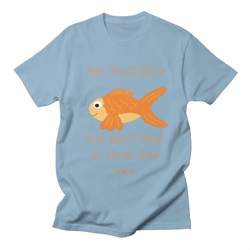Be Yourself Fish Doesn't Climb Trees Men's T-Shirt by Birchmark