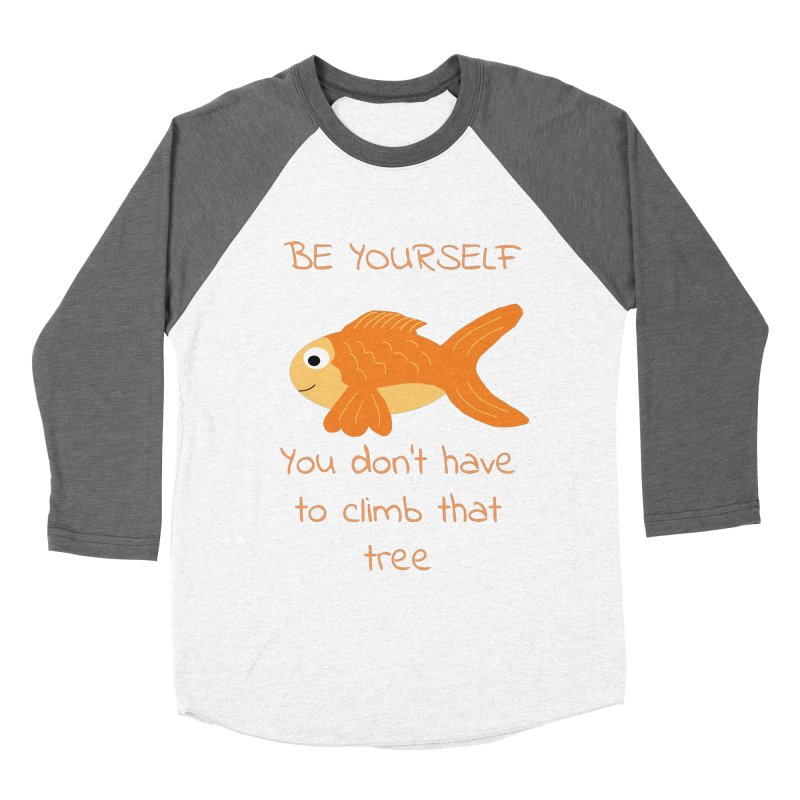 Be Yourself Fish Doesn't Climb Trees Women's Longsleeve T-Shirt by Birchmark