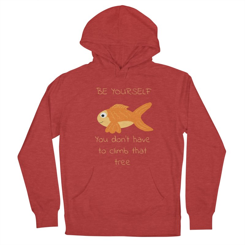 Be Yourself Fish Doesn't Climb Trees Men's French Terry Pullover Hoody by Birchmark