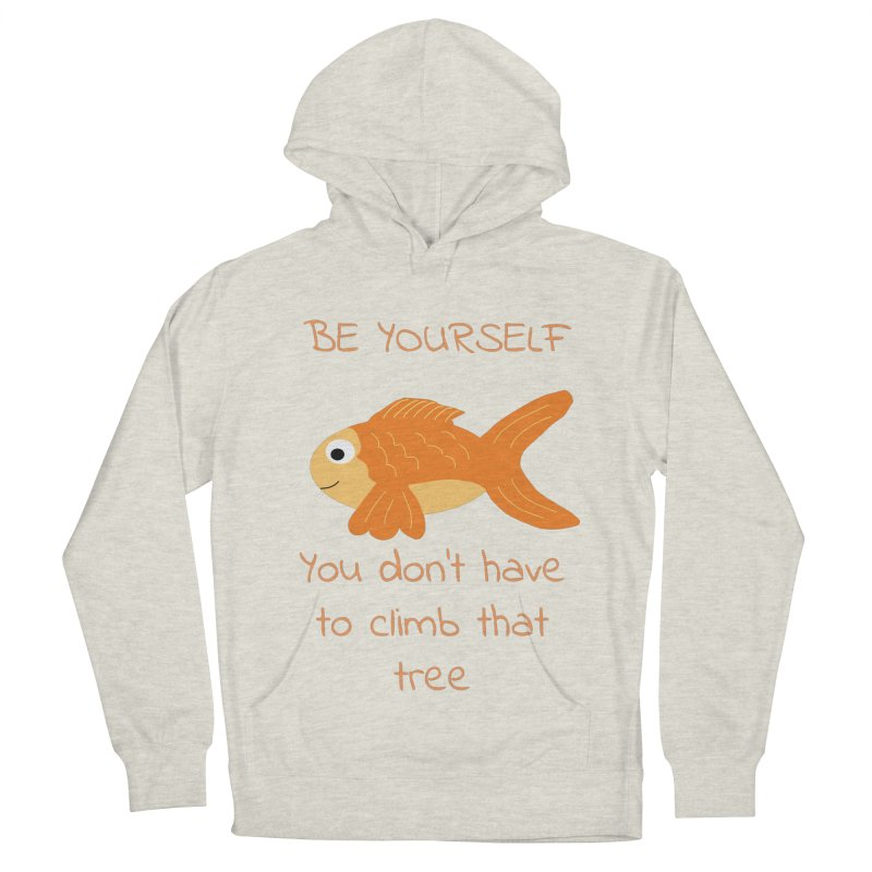 Be Yourself Fish Doesn't Climb Trees Men's Pullover Hoody by Birchmark