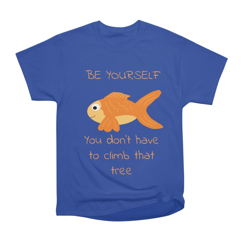 Be Yourself Fish Doesn't Climb Trees Men's Heavyweight T-Shirt by Birchmark