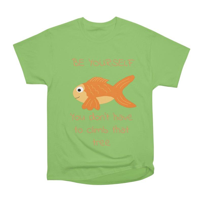 Be Yourself Fish Doesn't Climb Trees Women's Heavyweight Unisex T-Shirt by Birchmark