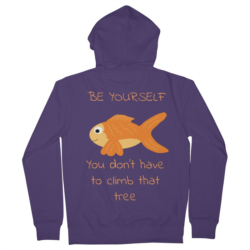 Be Yourself Fish Doesn't Climb Trees Women's French Terry Zip-Up Hoody by Birchmark