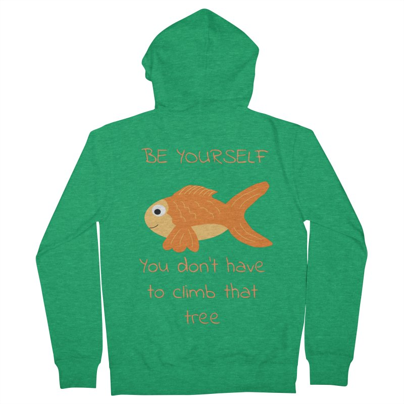 Be Yourself Fish Doesn't Climb Trees Men's Zip-Up Hoody by Birchmark