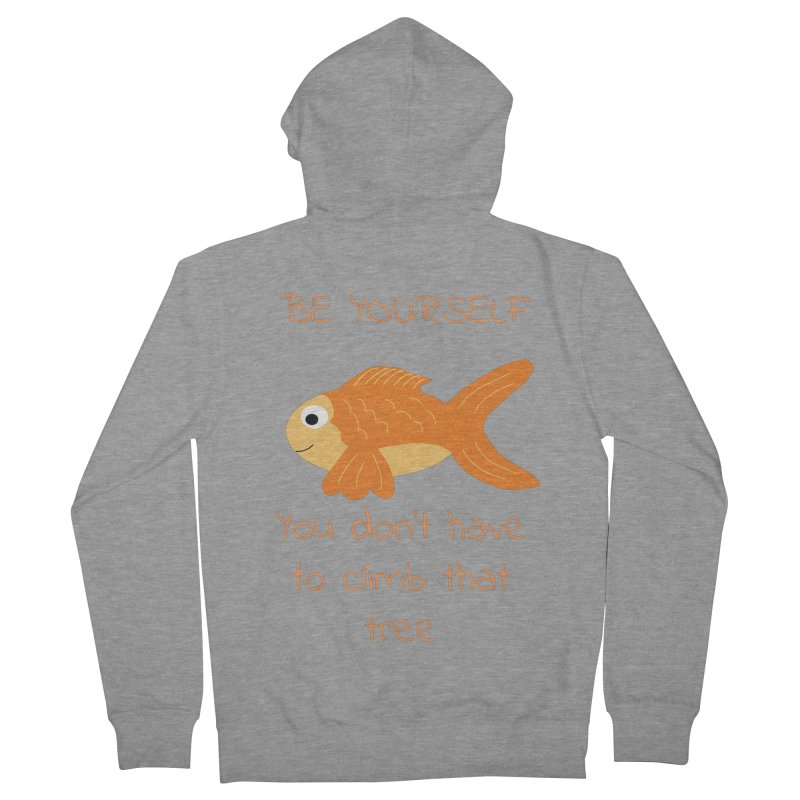 Be Yourself Fish Doesn't Climb Trees Men's French Terry Zip-Up Hoody by Birchmark