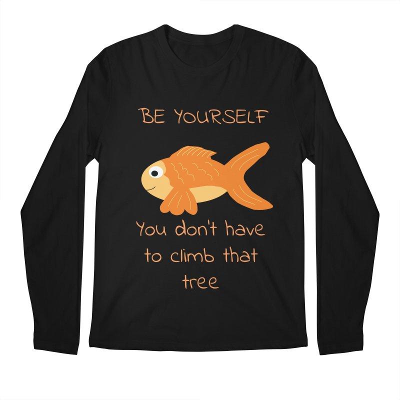 Be Yourself Fish Doesn't Climb Trees Men's Regular Longsleeve T-Shirt by Birchmark