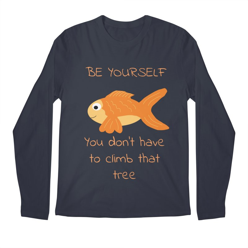 Be Yourself Fish Doesn't Climb Trees Men's Longsleeve T-Shirt by Birchmark